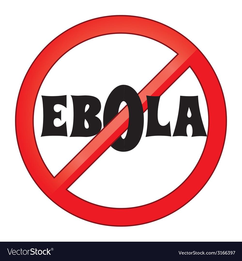 Ebola sign vector   Price: 1 Credit (USD $1)