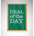 Deal of the day green chalkboard with wooden frame vector