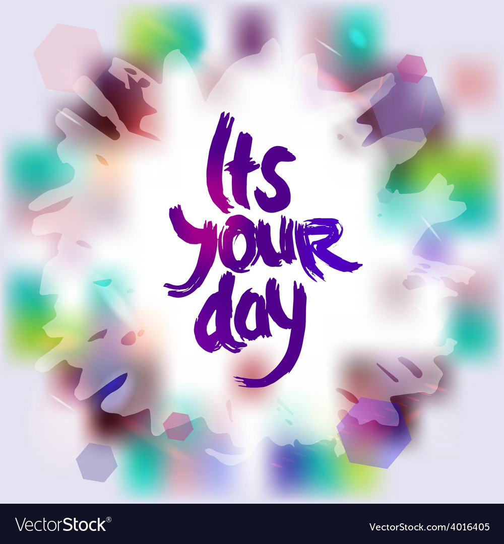 Its your day freehand drawing grunge sketch card vector | Price: 1 Credit (USD $1)