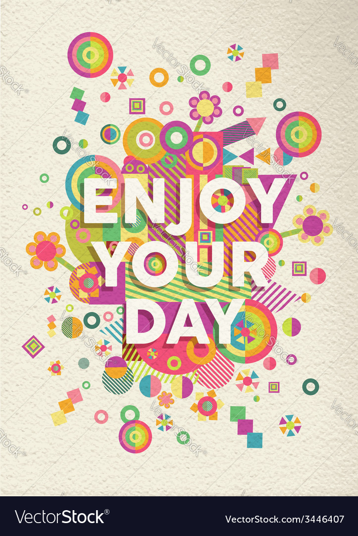 Enjoy your day quote poster design vector | Price: 1 Credit (USD $1)