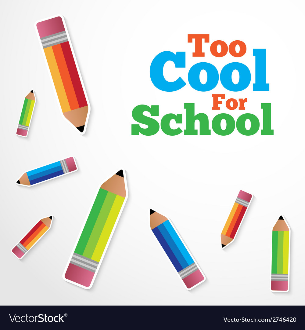 Too cool for school background vector | Price: 1 Credit (USD $1)