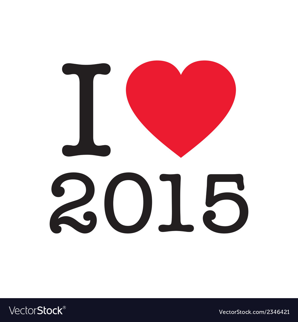 I love 2015 vector | Price: 1 Credit (USD $1)