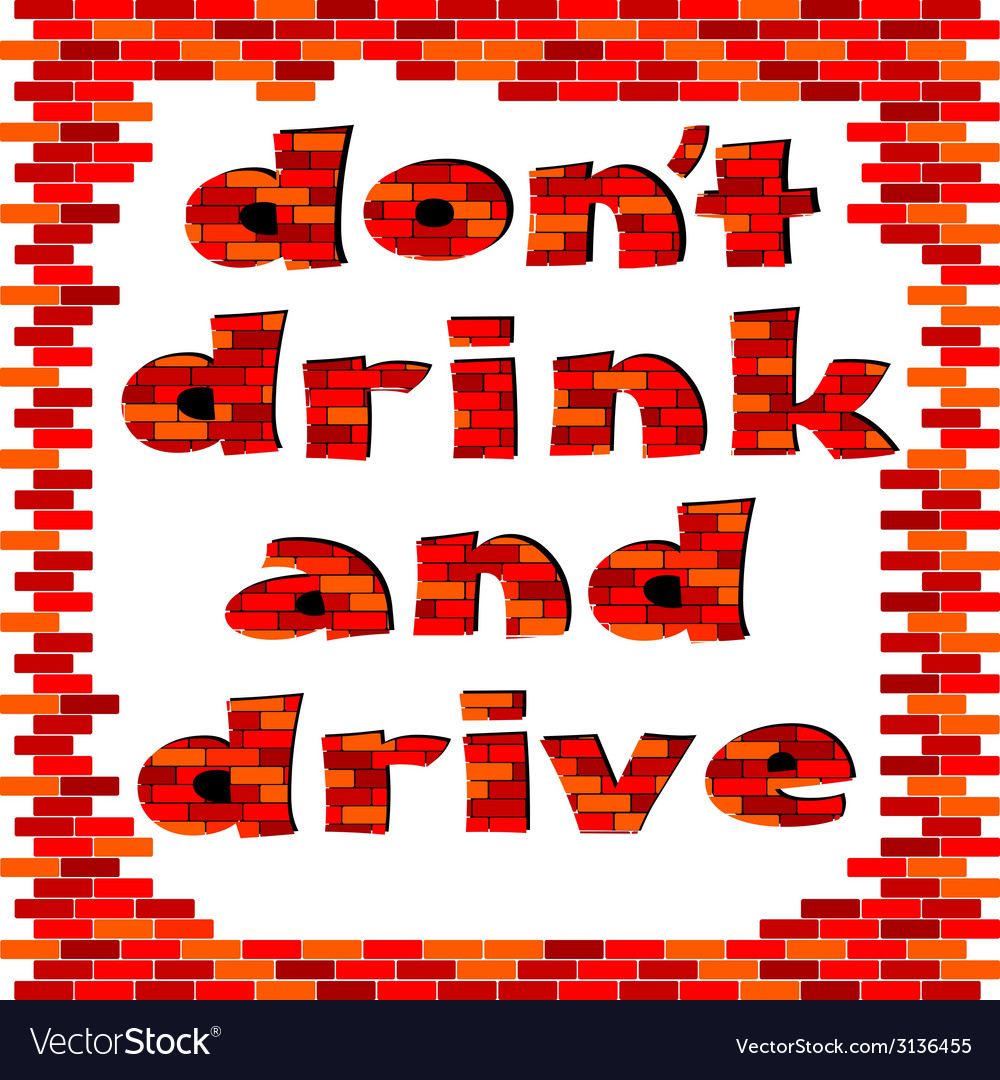 Dont drink and drive red brick word vector | Price: 1 Credit (USD $1)