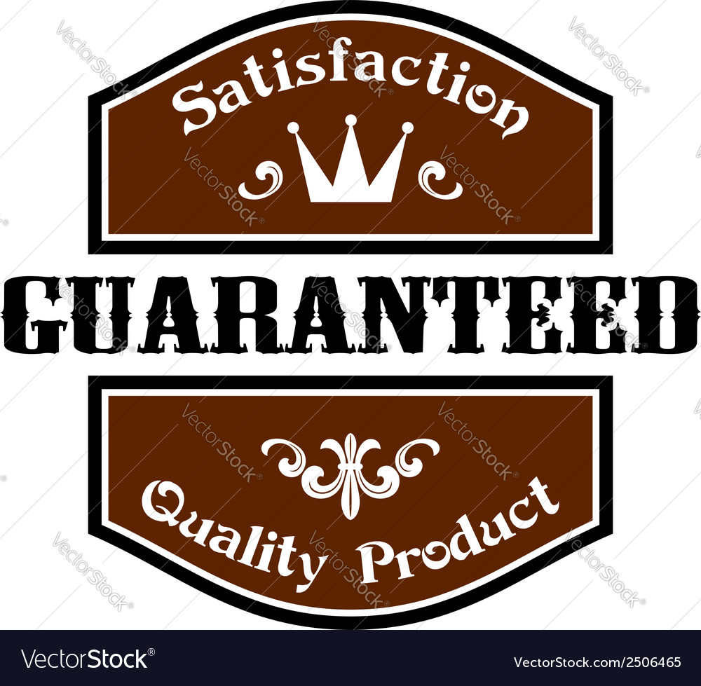 Satisfaction guaranteed quality label vector | Price: 1 Credit (USD $1)