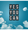 Yes you can motivational poster typography design vector