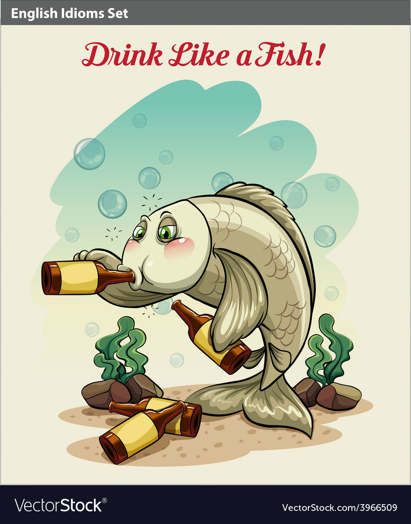 Drinking like a fish idiom vector | Price: 1 Credit (USD $1)