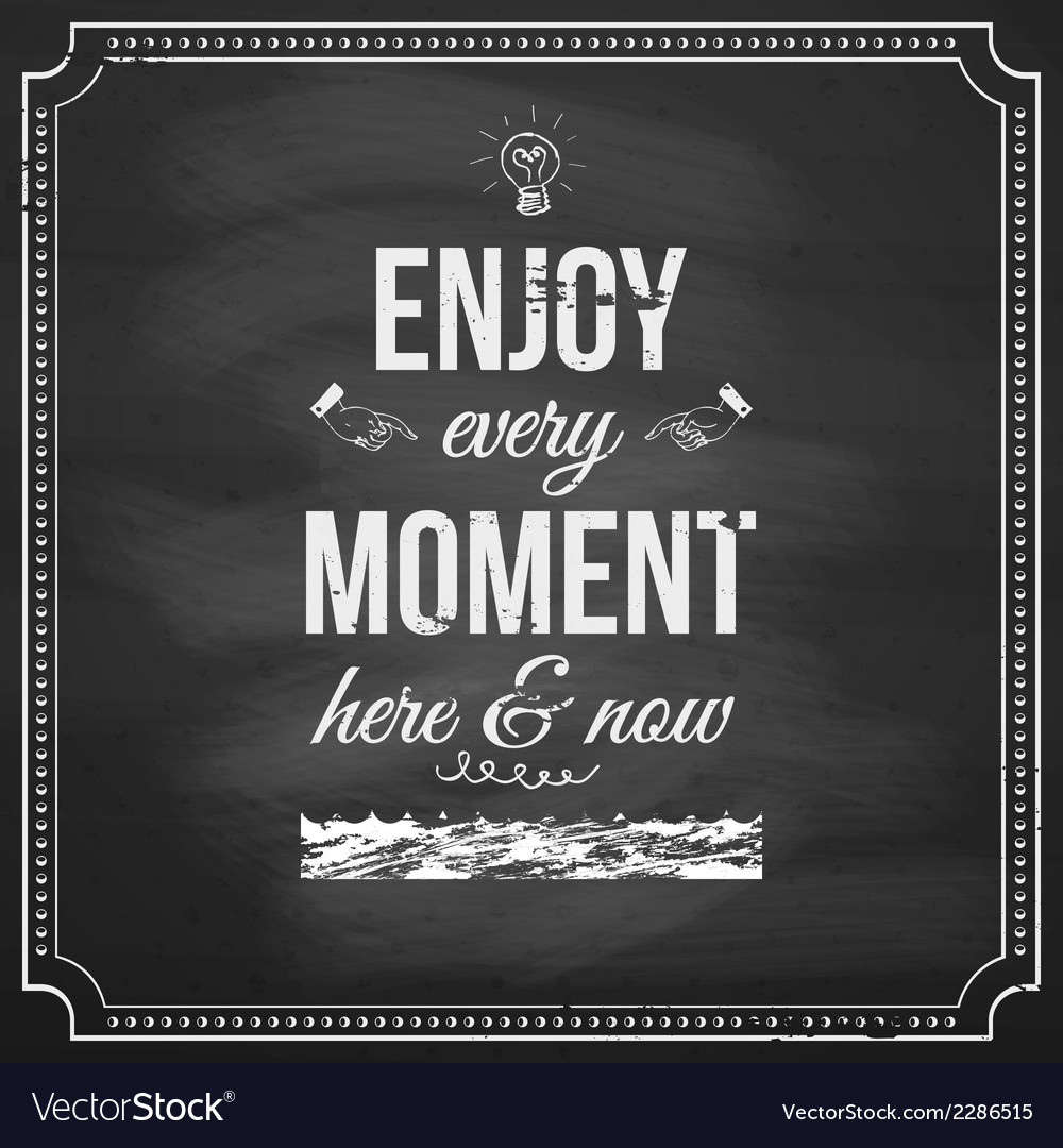 Enjoy every moment here and now motivating poster vector | Price: 1 Credit (USD $1)