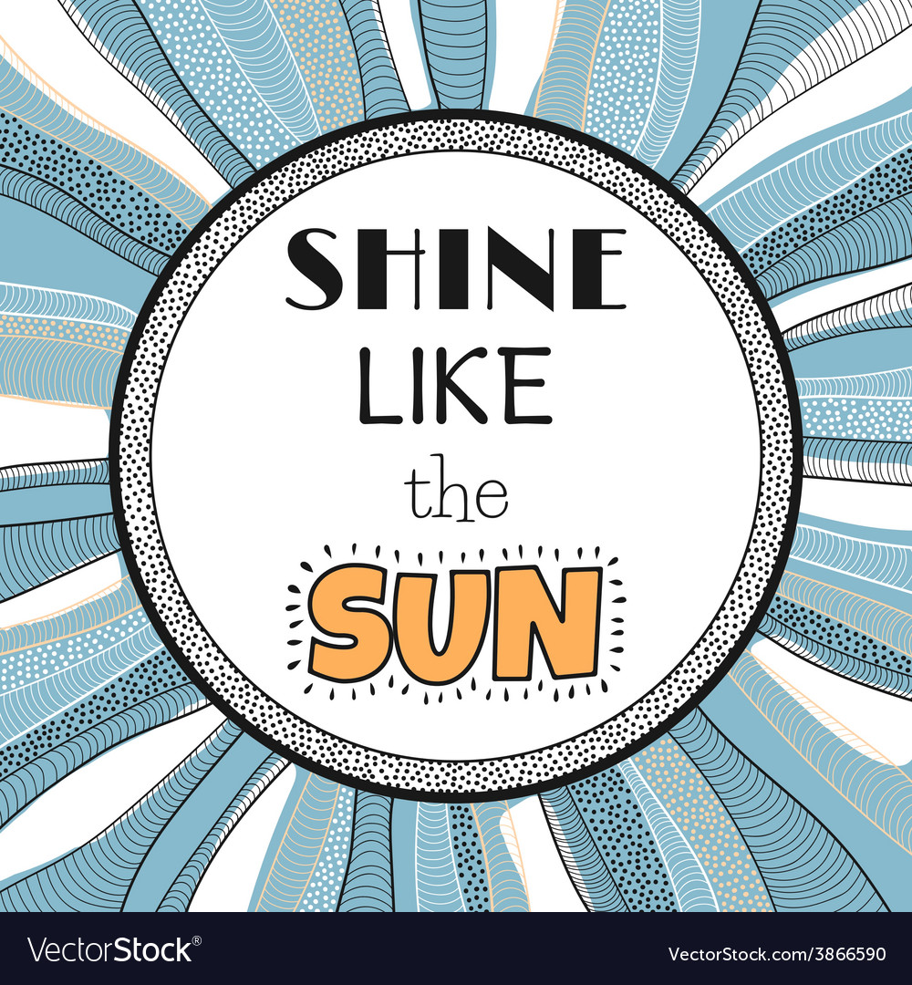 Shine like the sun quote phrase vector | Price: 1 Credit (USD $1)