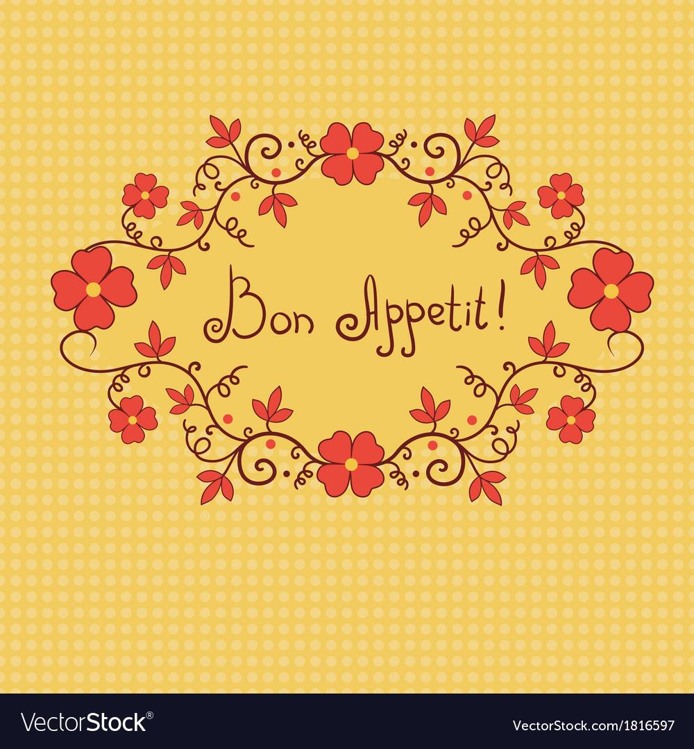 Vignette flower bon appetite background vector | Price: 1 Credit (USD $1)