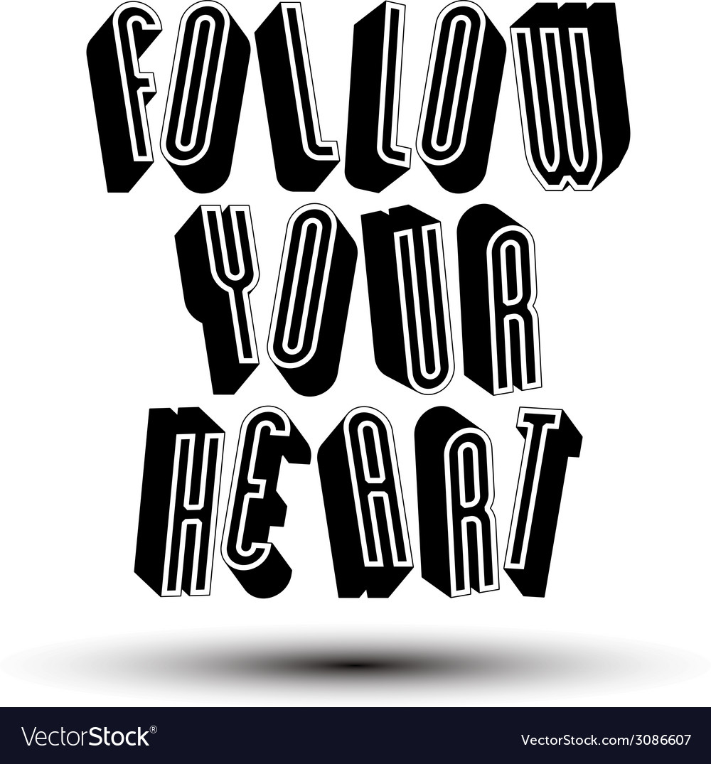 Follow your heart phrase made with 3d retro style vector   Price: 1 Credit (USD $1)
