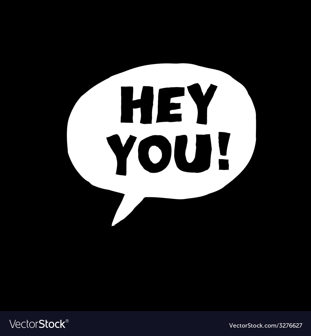 Hey you bw vector | Price: 1 Credit (USD $1)