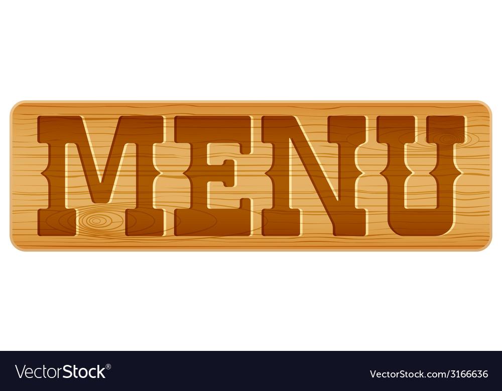 Nameplate of wood with word menu vector | Price: 1 Credit (USD $1)