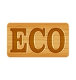 Nameplate of wood for menu with word eco vector