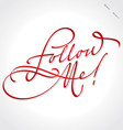 Follow me hand lettering vector