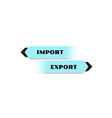Import and export blue buttons vector