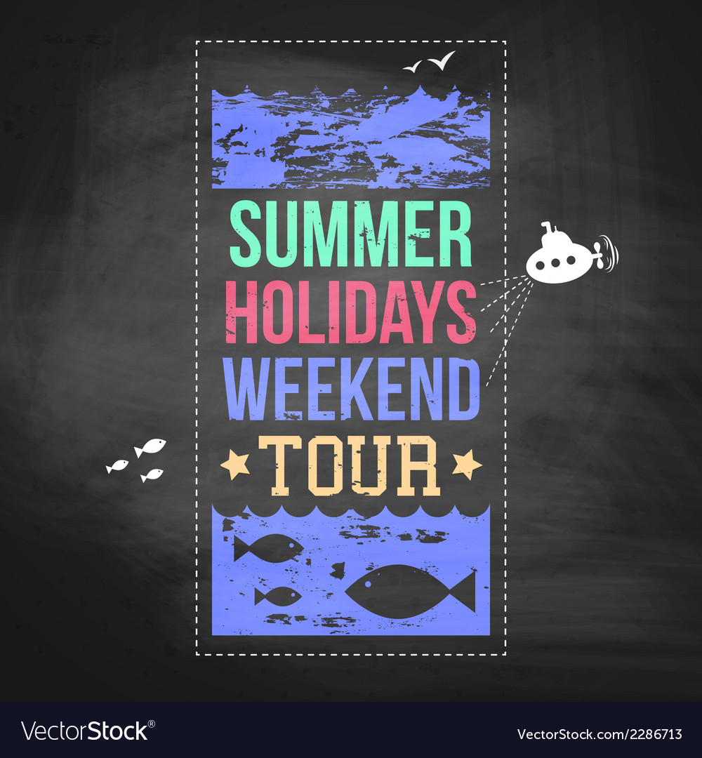 Summer holidays advertisement on a chalkboard vector | Price: 1 Credit (USD $1)