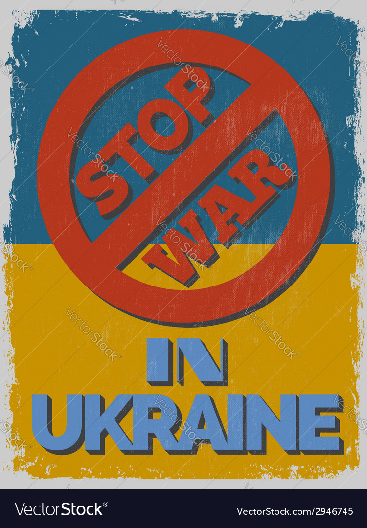 Stop war in ukraine motivational poster vector | Price: 1 Credit (USD $1)
