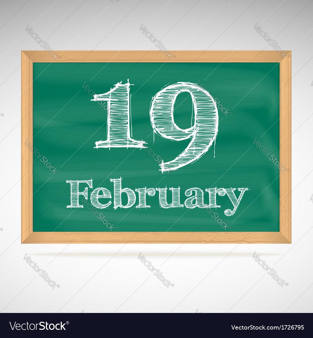 February 19 inscription in chalk on a blackboard vector | Price: 1 Credit (USD $1)
