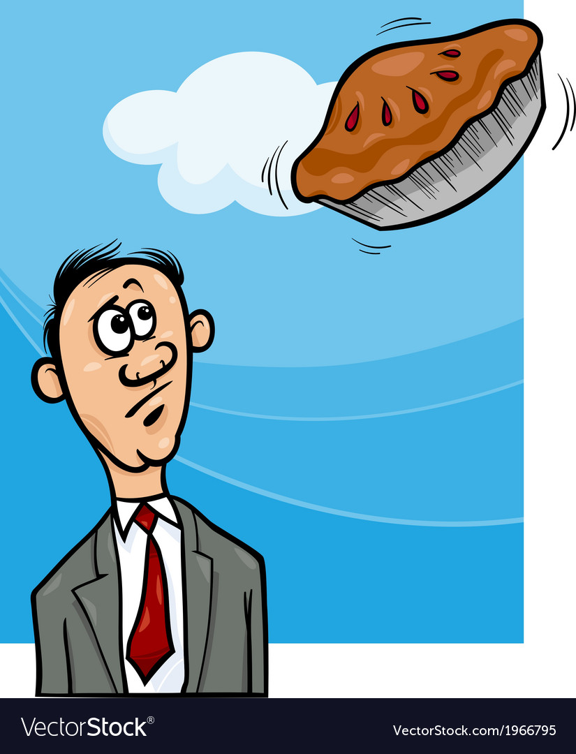 Pie in the sky saying cartoon vector   Price: 1 Credit (USD $1)