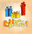Happy birthday card with three gift boxes with vector