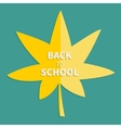 Autumn yellow maple leaf back to school vector