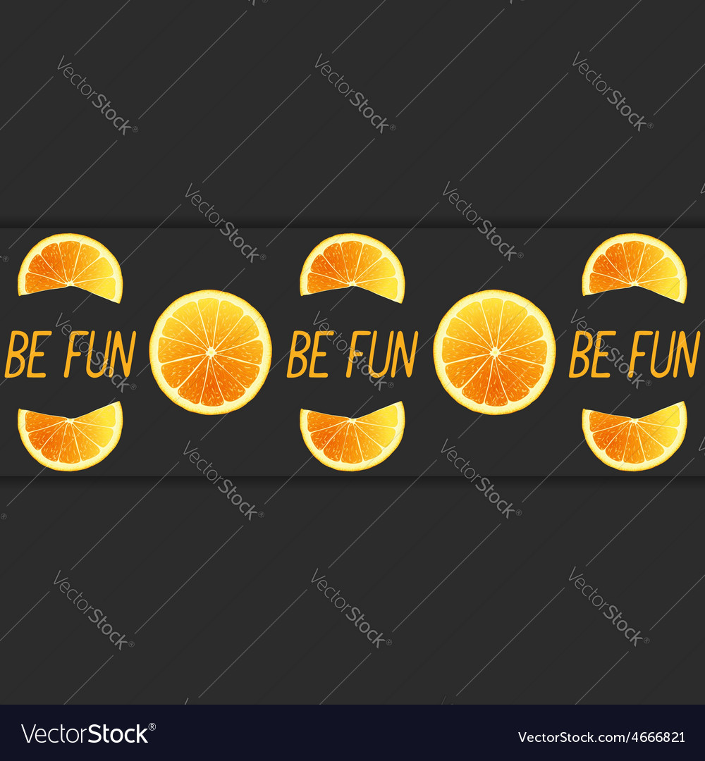 Be fun vector | Price: 1 Credit (USD $1)