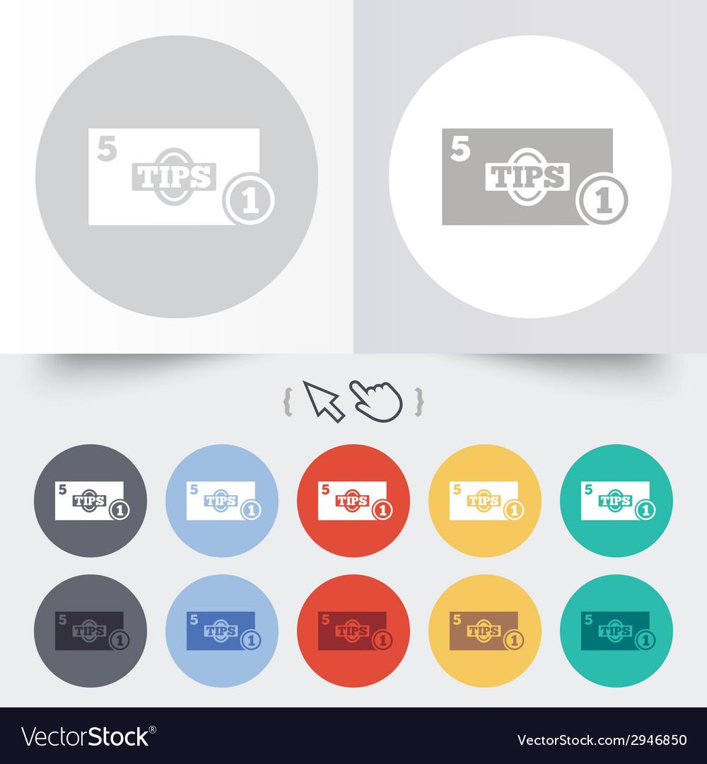 Tips sign icon cash money symbol coin vector   Price: 1 Credit (USD $1)
