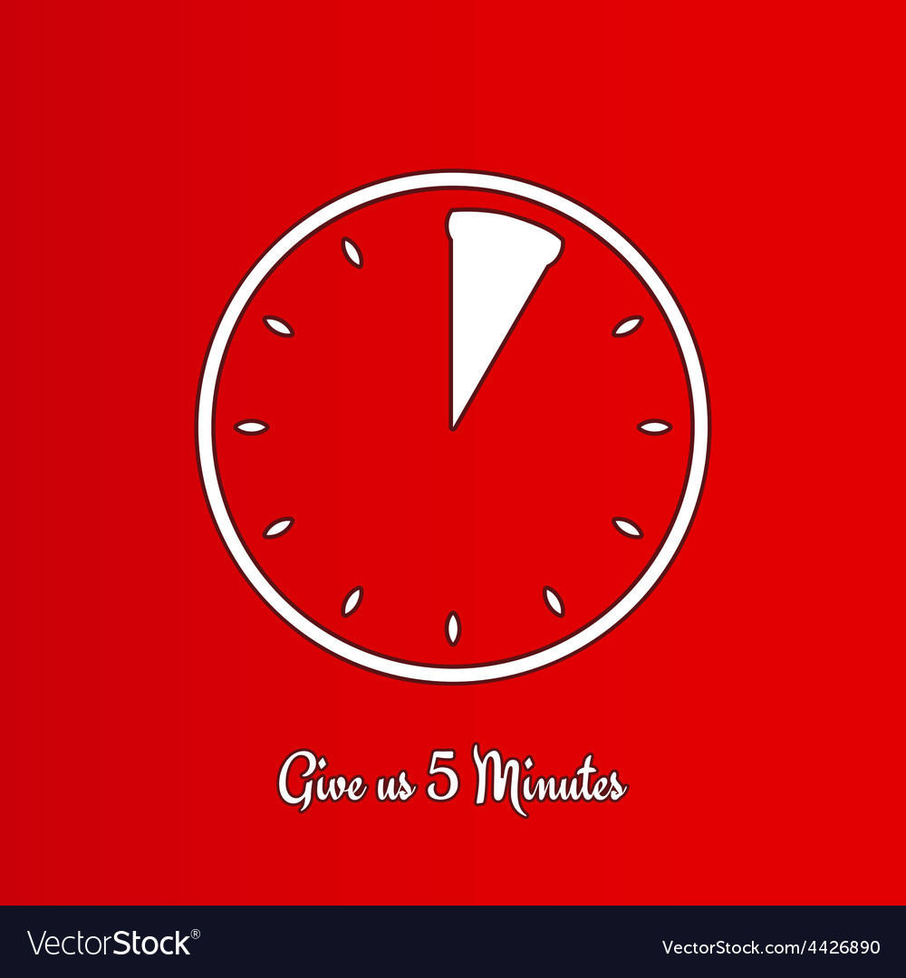Give us five minutes vector | Price: 1 Credit (USD $1)