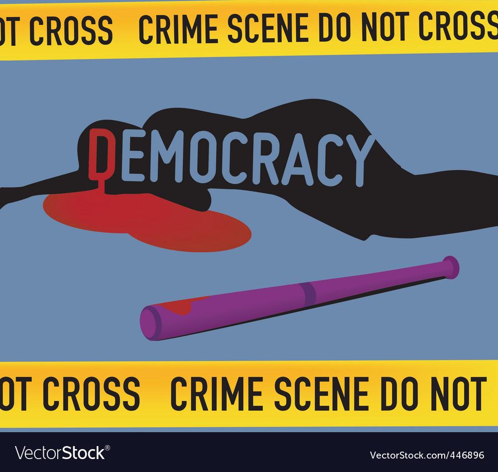 Crime scene democracy is dead vector | Price: 1 Credit (USD $1)
