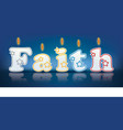 Faith written with burning candles vector