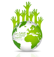 Save the world globe with hands vector