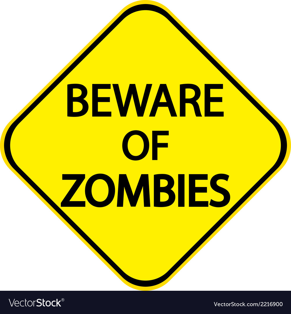 Beware of zombies vector | Price: 1 Credit (USD $1)