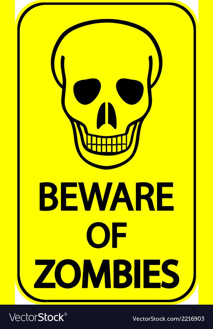 Beware of zombies vector | Price: 1 Credit (USD $1)