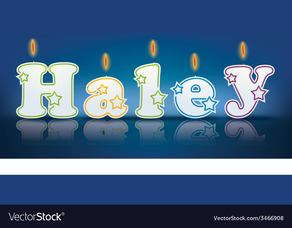Haley written with burning candles vector   Price: 1 Credit (USD $1)
