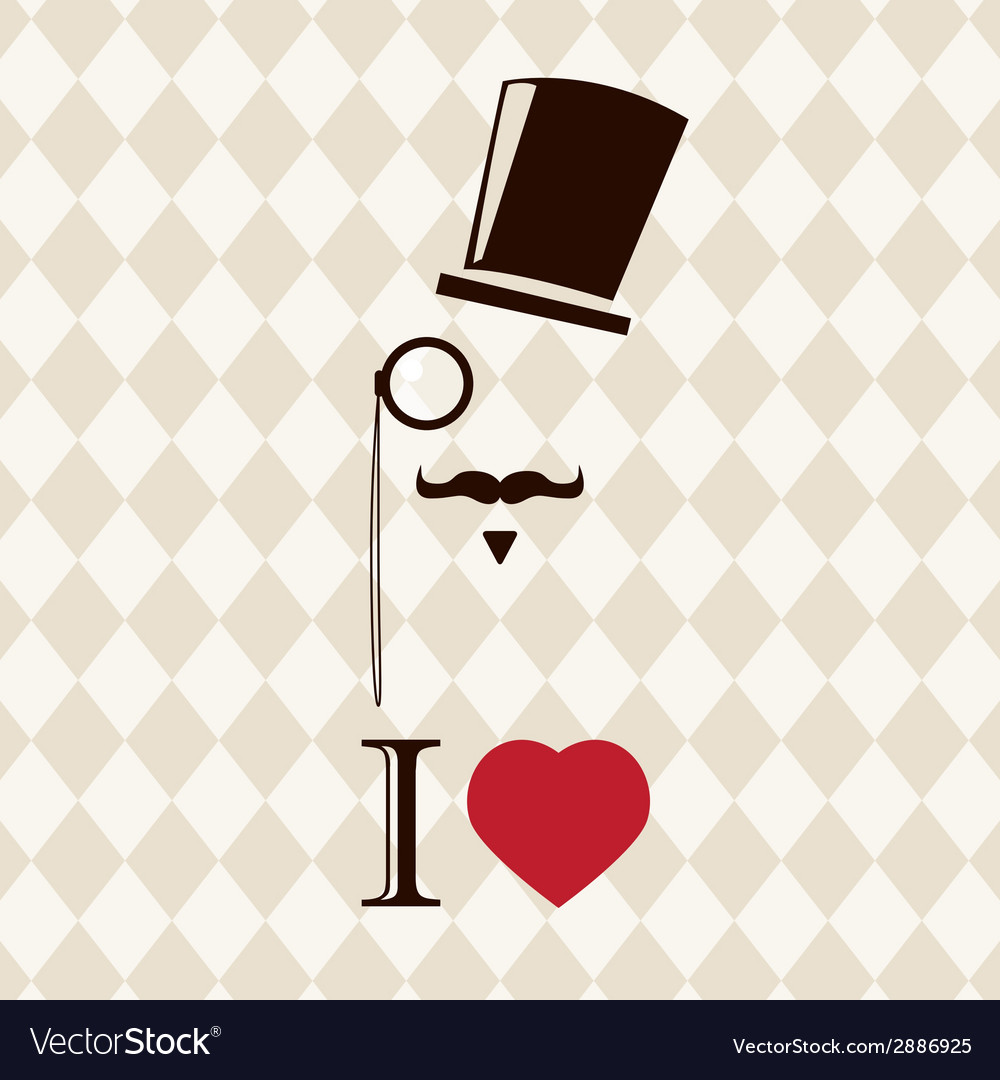 Vintage card with top hat monocle and mustache vector | Price: 1 Credit (USD $1)