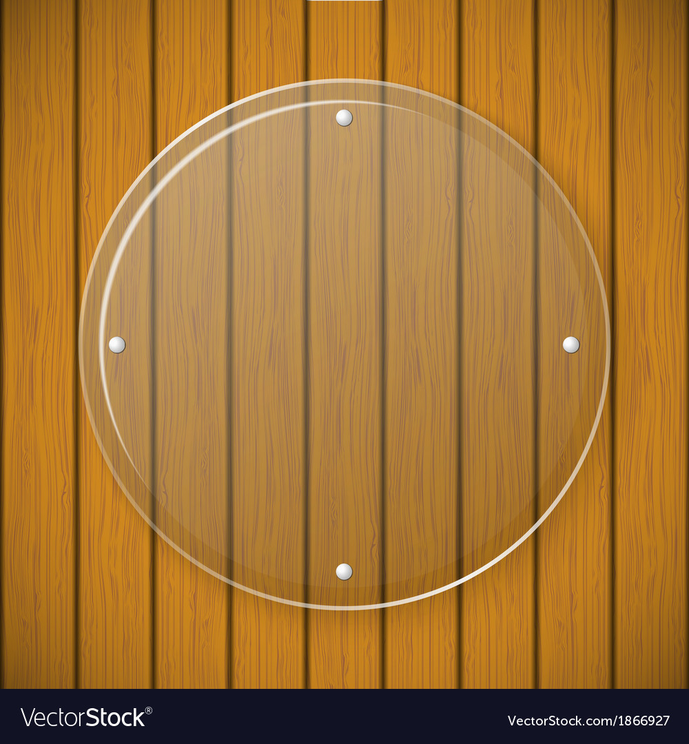 Round glass plate on the background of wooden wall vector | Price: 1 Credit (USD $1)