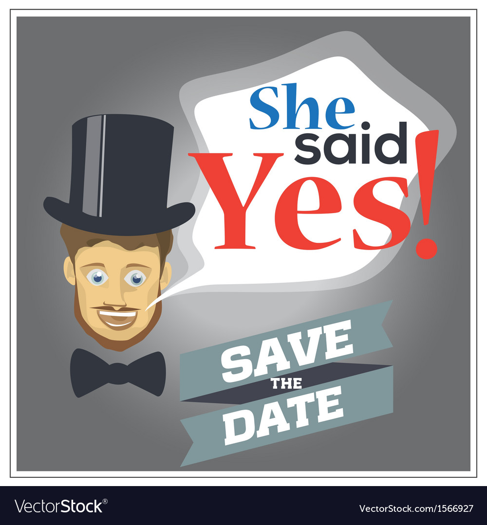 She said yes vector   Price: 1 Credit (USD $1)