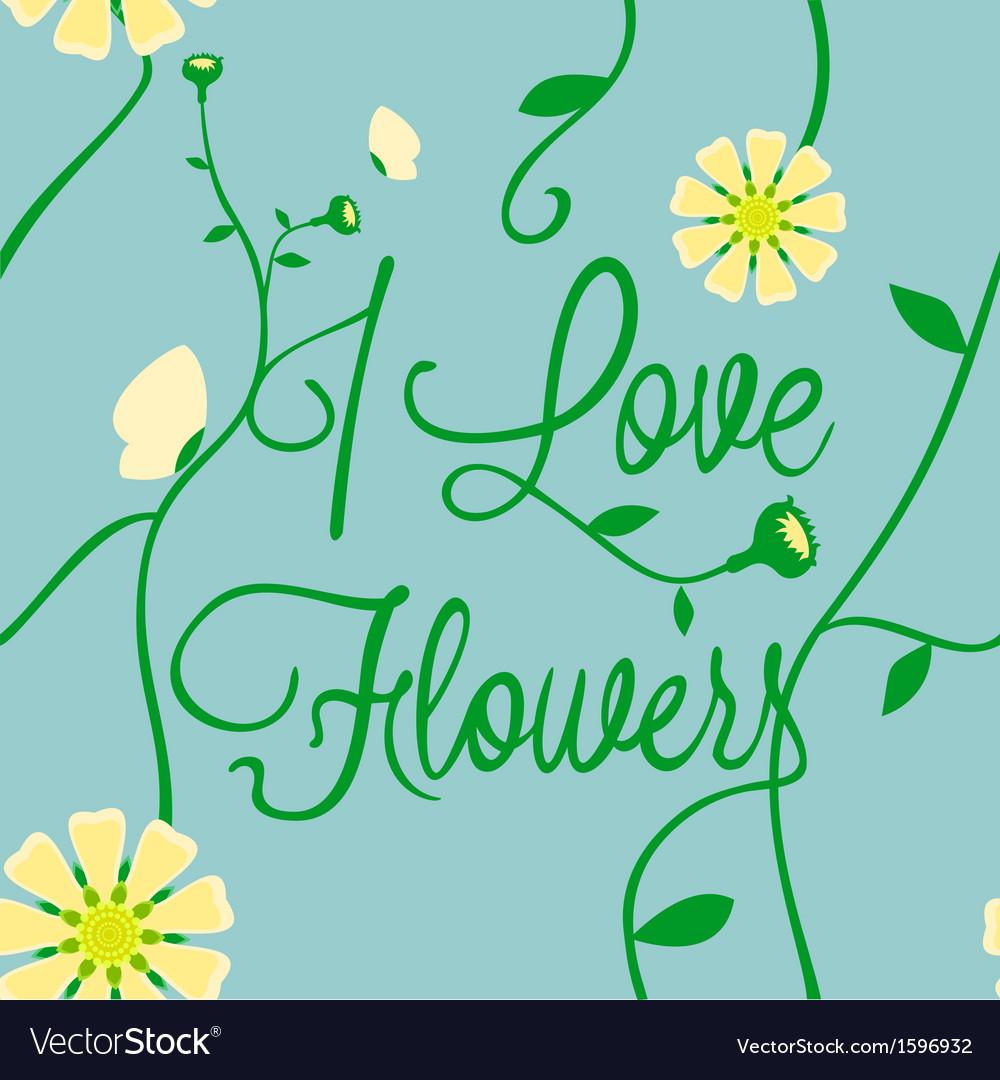 I love flowers vector | Price: 1 Credit (USD $1)