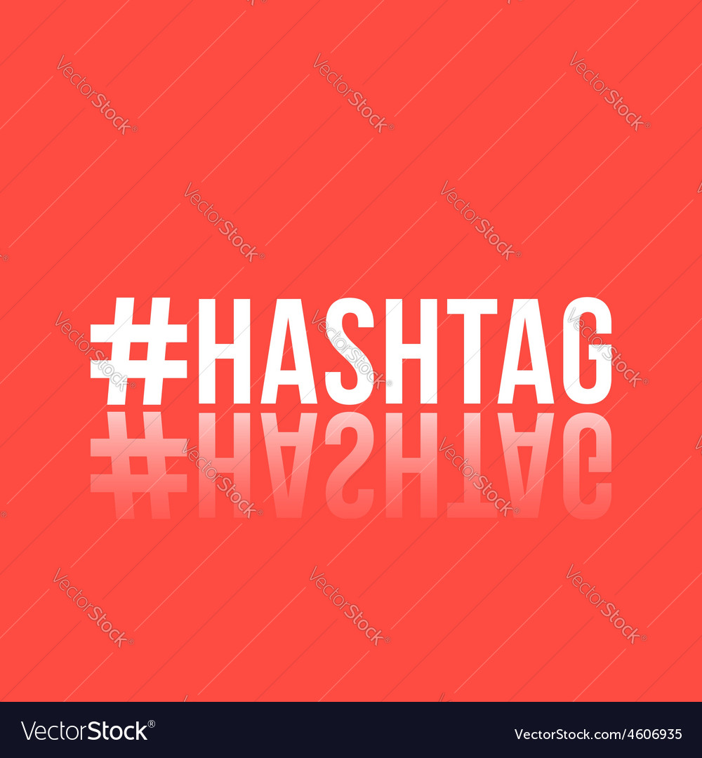White inscription hashtag with reflection vector | Price: 1 Credit (USD $1)
