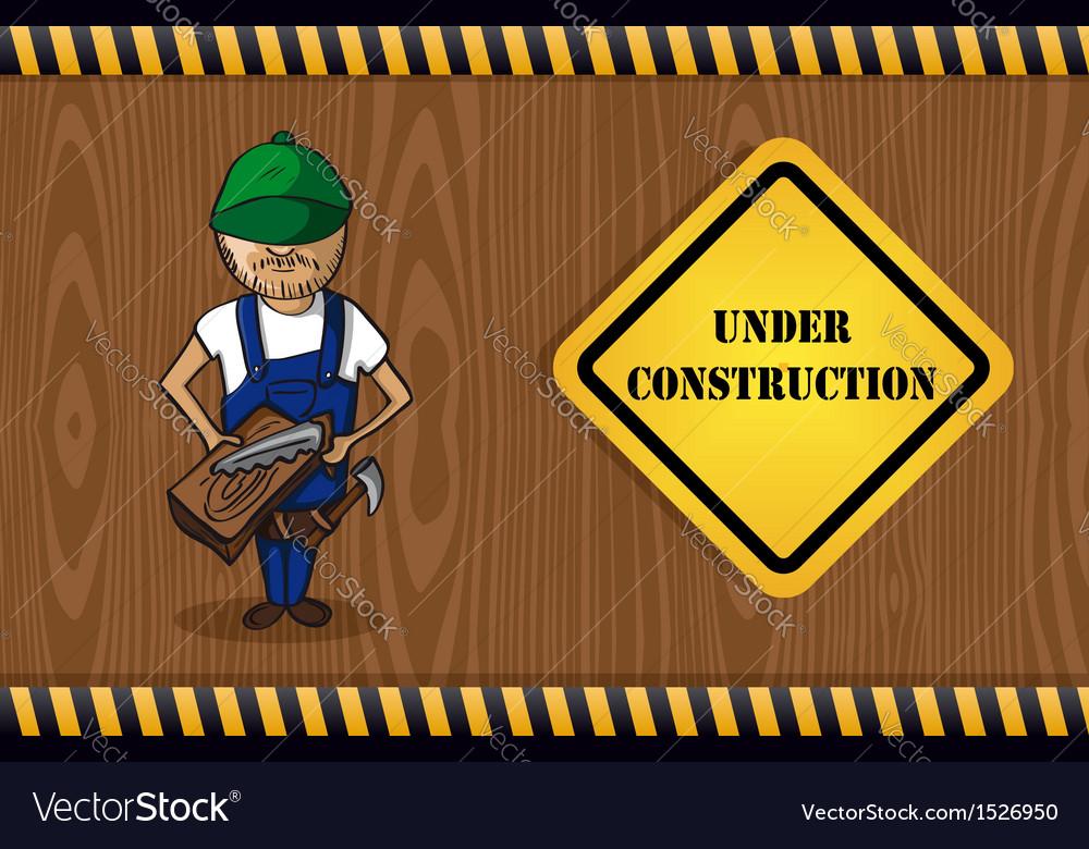 Carpenter man cartoon under construction sign vector   Price: 1 Credit (USD $1)