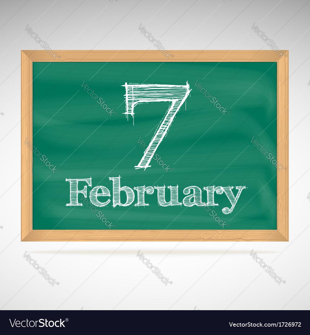 February 7 inscription in chalk on a blackboard vector | Price: 1 Credit (USD $1)
