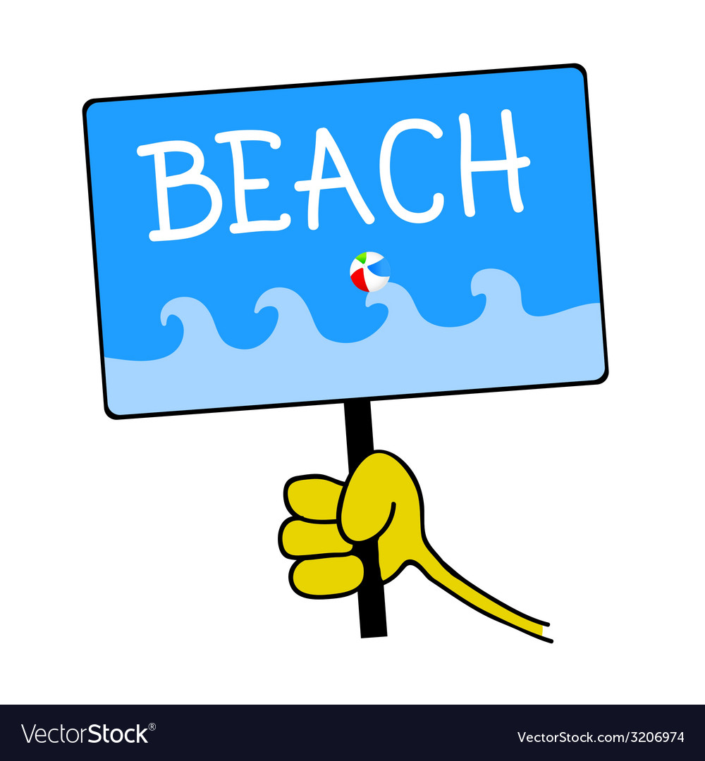 Hand holding a sign with a message for beach vector | Price: 1 Credit (USD $1)