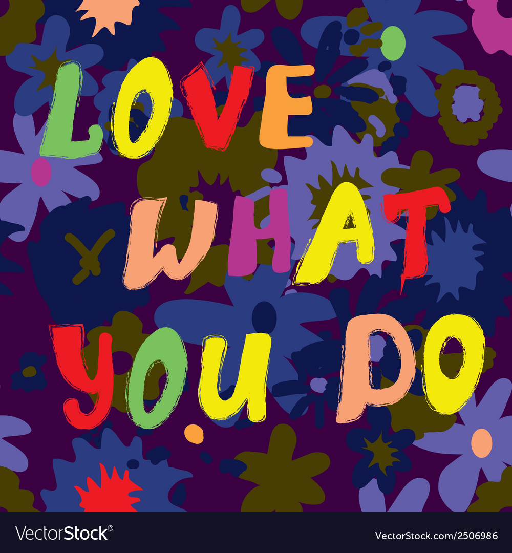 Love what you do citation card funny design vector | Price: 1 Credit (USD $1)