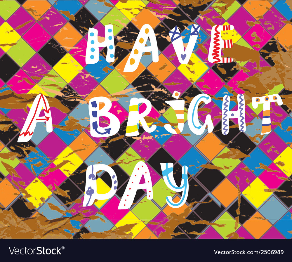Have a bright day funny card for birthday vector | Price: 1 Credit (USD $1)