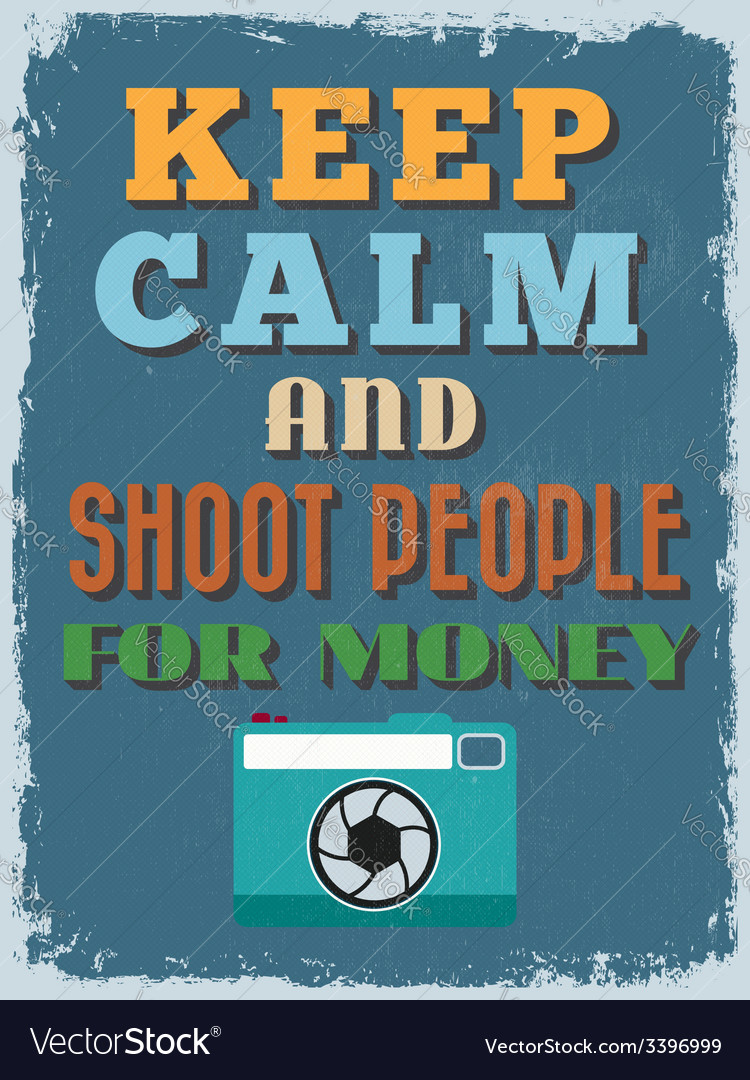 Motivational phrase poster vintage style keep calm vector   Price: 1 Credit (USD $1)