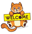 Baby cat hold a welcome sign vector