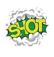 Shot - classic comic speech bubble vector