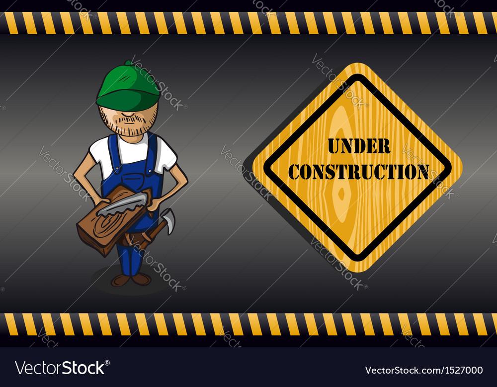 Wood worker cartoon under construction sign vector   Price: 1 Credit (USD $1)