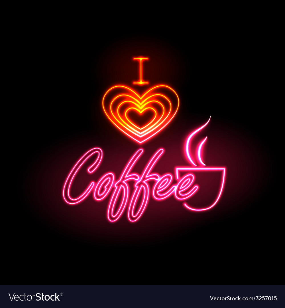 Neon sign i love coffee vector | Price: 1 Credit (USD $1)