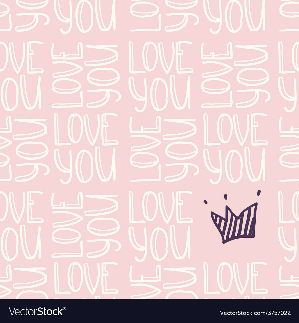 Inscription love you with crown seamless pattern vector | Price: 1 Credit (USD $1)